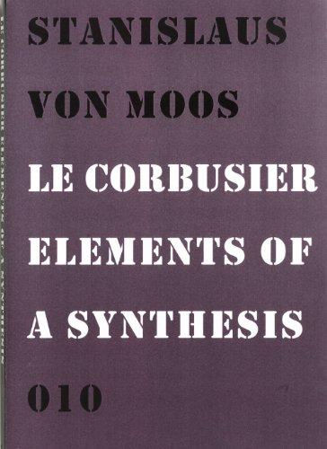 9789064506420: Le Corbusier: Elements of a Synthesis (Serie architectuur)