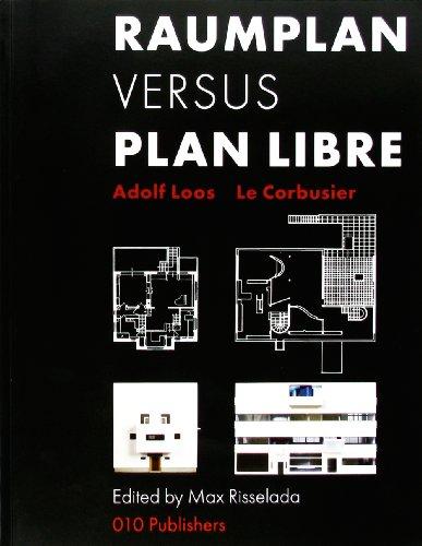 Adolf Loos & Le Corbusier: Raumplan versus Plan Libre: Loos, Adolf; Le Corbusier; Van De Beek, ...
