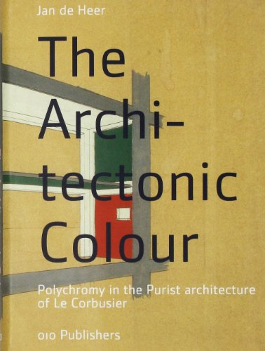 9789064506710: The Architectonic Colour: Polychromy in the Purist Architecture of Le Corbusier