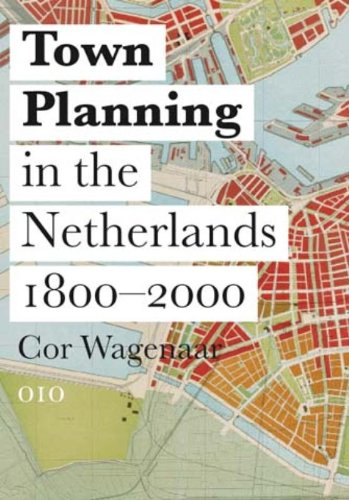 9789064506826: Town Planning in the Netherlands Since 1800: Responses to Enlightenment Ideas and Geopolitical Realities