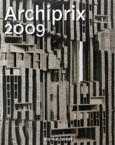 Archiprix 2009: The Best Dutch Graduation Projects