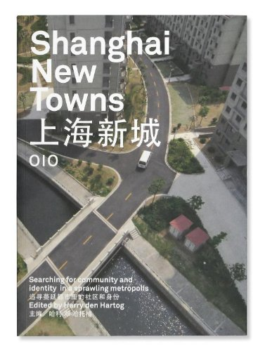9789064507359: Shanghai New Towns: Searching for Community and Identity in a Sprawling Metropolis (English and Mandarin Chinese Edition)