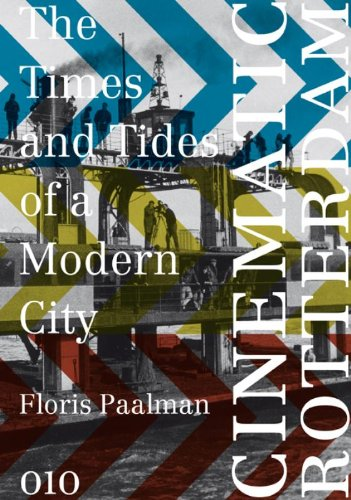 9789064507663: Cinematic Rotterdam: The Times and Tides of a Modern City