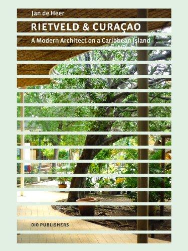 Rietveld & Curacao: a modern architect on: Jan de Heer