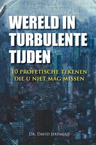 9789064511356: Wereld in turbulente tijden: 10 profetische tekenen die u niet mag missen