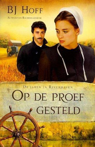 OP DE PROEF GESTELD Riverhaven 2 - Hoff, B.J.