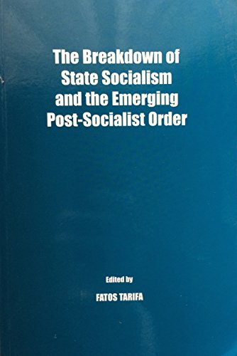 Breakdown of State Socialism and the Emerging Post-Socialist Order.: Tarifa, Fatos
