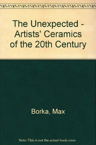 9789065381729: The Unexpected - Artists' Ceramics of the 20th Century