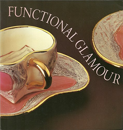 9789065382917: Functional Glamour: Utility in Contemporary American Ceramics