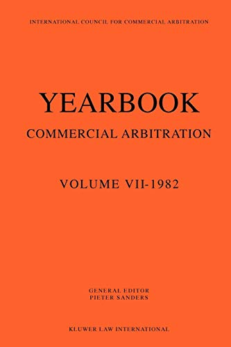 9789065440464: 7: Yearbook of Commercial Arbitration Volume VII- 1982: 1982 Vol VII (Yearbook Commercial Arbitration Series)