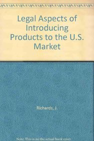 Legal Aspects of Introducing Products to the: Richards, John