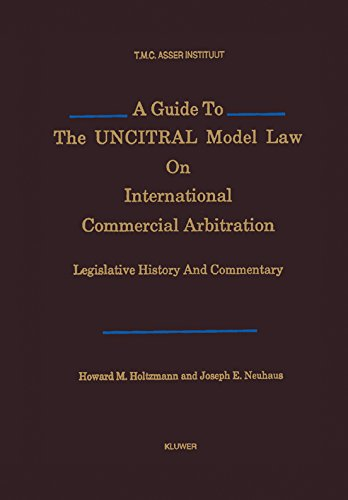 A Guide To the Uncitral Model Law: Holtzmann, Howard