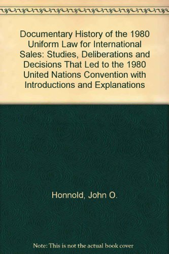 Documentary History of the Uniform Law for International Sales:The Studies, Deliberations and ...