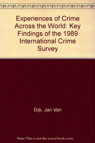 Experiences of crime across the world : key findings of the 1989 International Crime Survey.: Dijk,...