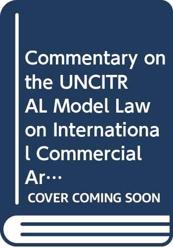 9789065445070: Commentary on the UNCITRAL Model Law on International Commercial Arbitration