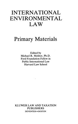 International Environmental Law: Primary Materials: Molitor, Michael R. (edited by)