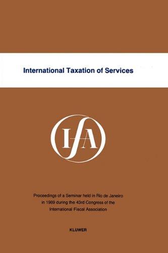 International Taxation of Services (Paperback): International Fiscal Association