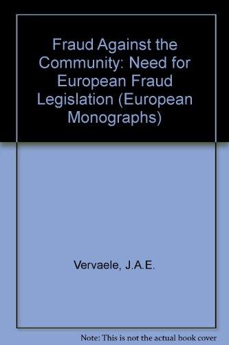Fraud against the Community : the need for European fraud legislation.: Vervaele, J.A.E.