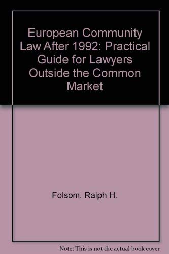 European Community law after 1992 : a practical guide for lawyers outside the Common Market.: ...