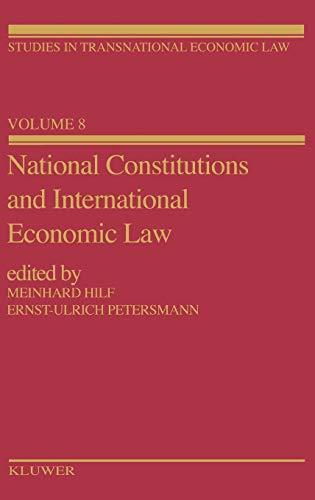 9789065446657: National Constitutions & International EConomic Law (Studies in Transnational Economic Law Set)
