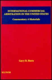 International Commercial Arbitration in United States Courts: Born, Gary