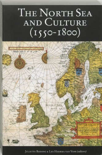 9789065505279: The North Sea and culture (1550-1800): Proceedings of the international conference held at Leiden 21-22 April 1995