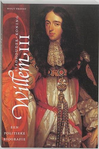 9789065506399: Stadhouder-koning Willem III: Een politieke biografie (Dutch Edition)