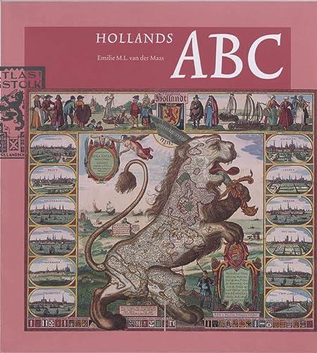 Hollands ABC. Historisch ABC van veertig plaatsen in Noord- en Zuid-Holland samengesteld uit de ...