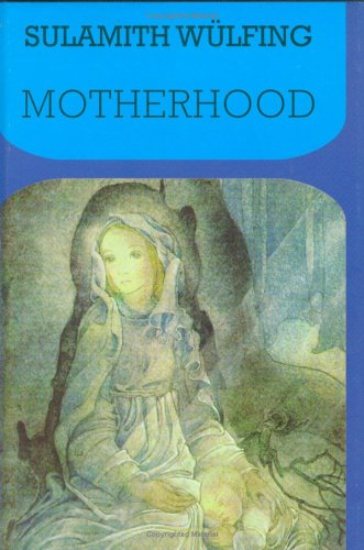 Motherhood: Wulfing, Sulamith