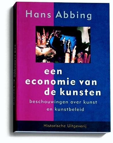 9789065540713: Een economie van de kunsten: Beschouwingen over kunst en kunstbeleid (Dutch Edition)