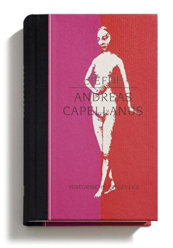 Liefde of De retorica van de verleiding.: CAPELLANUS, Andreas,
