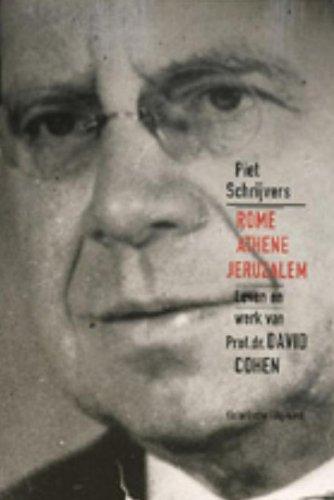 Rome. Athene. Jeruzalem. Leven en werk van Prof.dr. David Cohen.: SCHRIJVERS, P.,