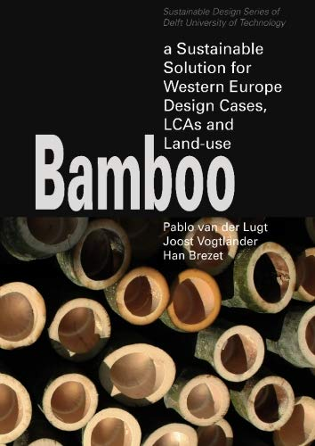 9789065621962: Bamboo: a sustainable solution for Western Europe design cases, LCAs and Land-use