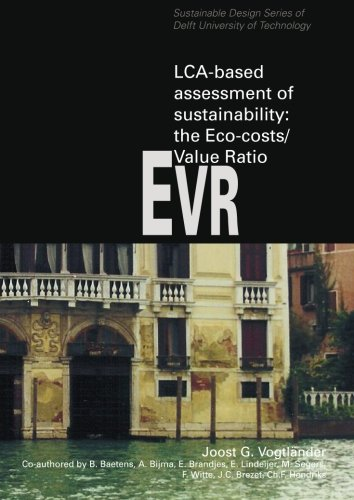 9789065622334: LCA-based assessment of sustainability: the Eco-costs/Value Ratio EVR