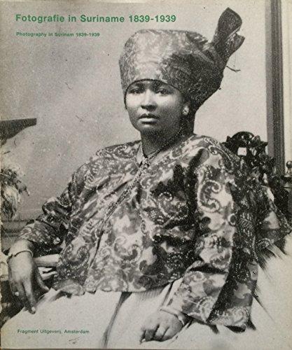 Fotografie in Suriname, 1839-1939 =: Photography in: Anneke Groeneveld (editor)