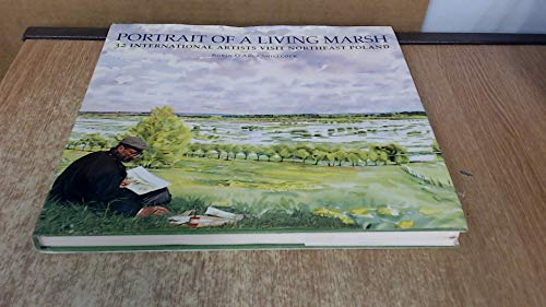 Portrait of a Living Marsh - SIGNED by Busby, Bateman: Shillcock, Robin D'Arcy, (Signed) Robert ...