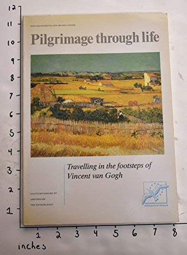 9789066110823: Pilgrimage through life: Travelling in the footsteps of Vincent van Gogh 1853-1890