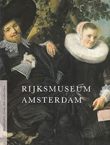 Rijksmuseum Amsterdam Highlights from the Collection