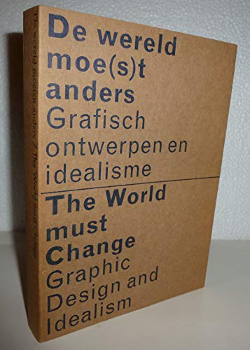 9789066172081: The World Must Change - Graphic Design and Idealism