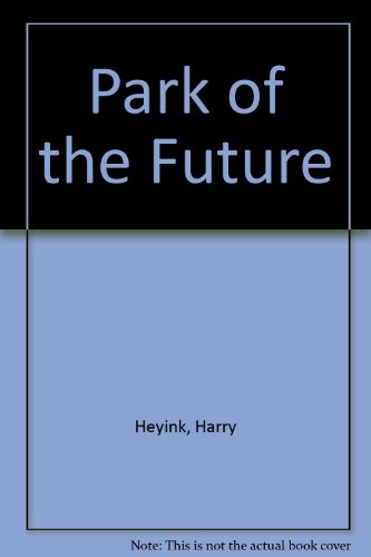 PARK OF THE FUTURE: Harry Heyink