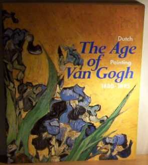 9789066301283: The Age of Van Gogh: Dutch Painting 1880-1895