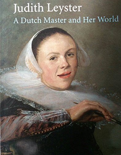 9789066302709: Judith Leyster : A Dutch Master and Her World