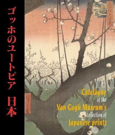 Catalogue of the Van Gogh Museum's Collection of Japanese Prints: van Rappard-Boon, Charlotte;...