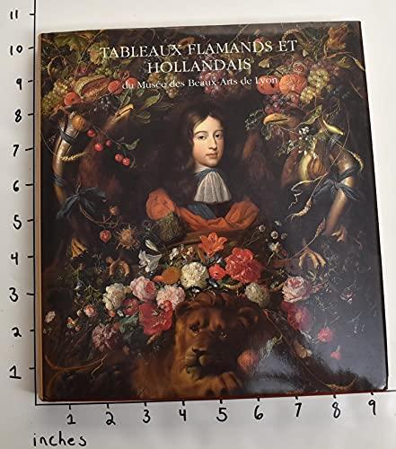 Tableaux flamands et hollandais du Musée des Beaux-Arts de Lyon.: Buijs, Hans ; ...