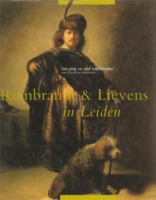 9789066303218: Rembrandt & Lievens in Leiden: Een jong en edel schildersduo = a pair of young and noble painters (Dutch Edition)