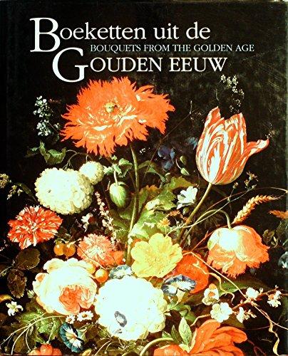 9789066303430: Boeketten uit de Gouden Eeuw =: Bouquets from the Golden Age : Mauritshuis in bloei