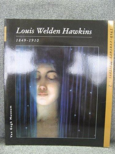 Louis Welden Hawkins, 1849-1910: Bonekamp, Lucas;Rijksmuseum Vincent Van Gogh;Hawkins, Louis Welden