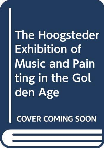 9789066304680: The Hoogsteder Exhibition of Music and Painting in the Golden Age