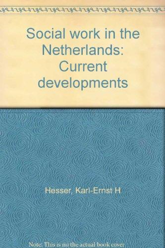 Social work in the Netherlands: Current developments: Hesser, Karl-Ernst H