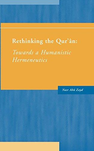 9789066656055: Rethinking the Qur'an: Towards a Humanistic Hermeneutics (Humanistics University Press)